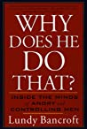 Book cover for Why Does He Do That?: Inside the Minds of Angry and Controlling Men