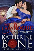 My Lady Rogue (Nelson's Tea, #4)