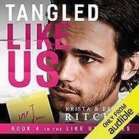 Tangled Like Us (Like Us, #4)