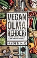 Vegan Olma Rehberi Bitkisel Ürünlerle Beslenme İçin Bilmeniz Gereken Her Şey