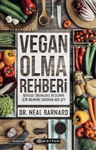 The Vegan Starter Kit Everything You Need To Know About Plant Based Eating By Neal D Barnard