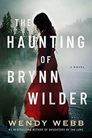 The Haunting of Brynn Wilder by Wendy     Webb