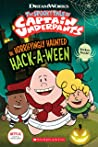 The Horrifyingly Haunted Hack-A-Ween (The Epic Tales of Captain Underpants TV: Young Graphic Novel)