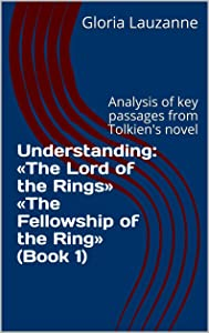 Understanding: «The Lord of the Rings» «The Fellowship of the Ring» (Book 1): Analysis of key passages from Tolkien's novel