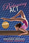 The Balancing Act (The Go-for-Gold Gymnasts Book 2)