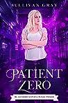 Patient Zero (Blakemore Supernatural Prison Book 1)