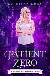 Patient Zero (Blakemore Supernatural Prison #1)