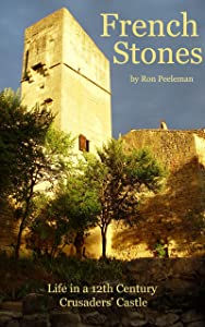 French Stones: Life in a 12th Century Crusaders' Castle