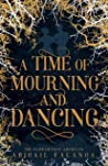 A Time of Mourning and Dancing (Floramancy Archives, #1)