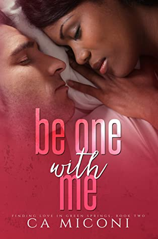 Be One with Me (Finding Love in Green Springs Book 2)