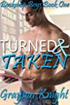 Turned & Taken: A first time straight to gay MM story (Bookshop Boys Book 1)