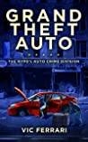 Grand Theft Auto: The NYPD's Auto Crime Division