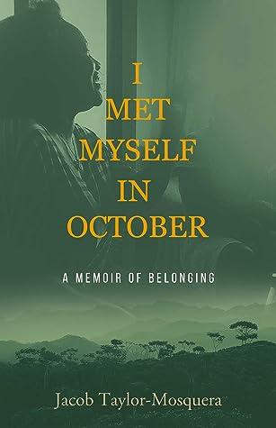 I Met Myself in October: A Memoir of Belonging