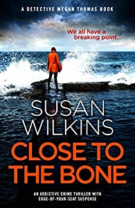 Close to the Bone (Detective Megan Thomas, #2)