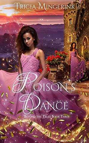 Poison's Dance: A Twelve Dancing Princesses Retelling (Beyond the Tales #3)