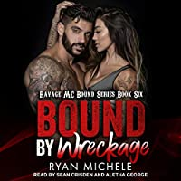 Bound by Wreckage (Ravage MC Bound, #6)