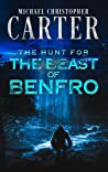 The Hunt for The Beast of Benfro by Michael Christopher Carter