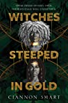 Witches Steeped in Gold (Witches Steeped in Gold, #1)