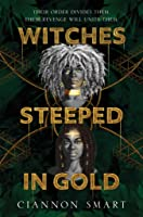 Witches Steeped in Gold (Witches Steeped in Gold #1)