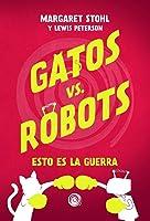 Gatos vs Robots: Esto es la guerra