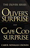 The Oliver Series: Oliver's Surprise and Cape Cod Surprise