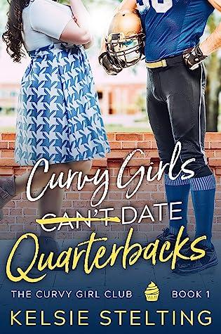 Curvy Girls Can't Date Quarterbacks (The Curvy Girls Club #1)