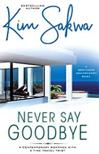 Never Say Goodbye (A Brothers Montgomery Book #1)