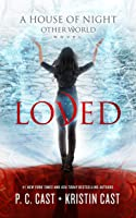 Loved (The House of Night Other World Series, #1)