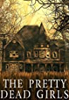 The Pretty Dead Girls: A Riveting Mystery (A Savannah Dufresne Mystery Book 1)