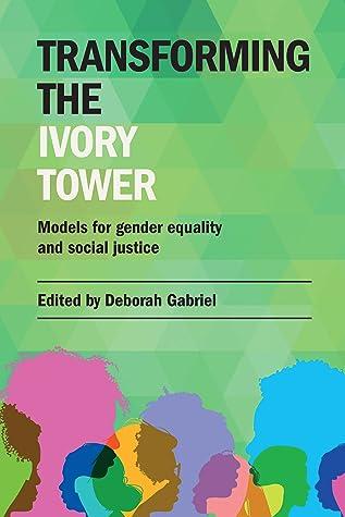 Transforming the Ivory Tower by Deborah Gabriel