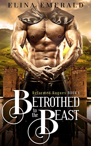 Betrothed to the Beast (Reformed Rogues, #1)
