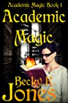 Academic Magic: Academic Magic Book 1