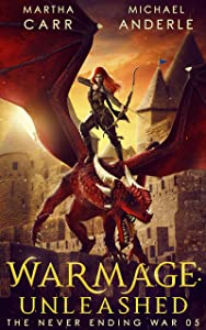 WarMage: Unleashed (The Never Ending War Book 5)