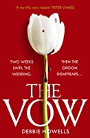 The Vow: the gripping new thriller from a bestselling author - guaranteed to keep you up all night!