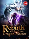 Rebirth of the Prime Dragon Master 16: Beyond The Anticipation Of The Audience (Fiery Skies: Flying with Dragons)