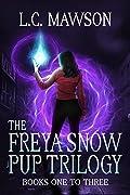 The Freya Snow Pup Trilogy: Books 1-3