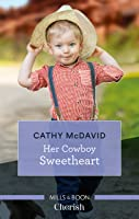 Her Cowboy Sweetheart (The Sweetheart Ranch)