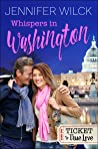 Whispers in Washington: Ticket to True Love