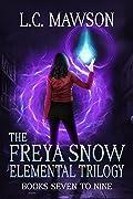 The Freya Snow Elemental Trilogy: Books 7-9