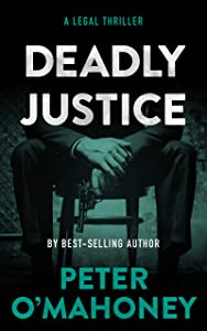 Deadly Justice: A Legal Thriller (Tex Hunter Book 4)