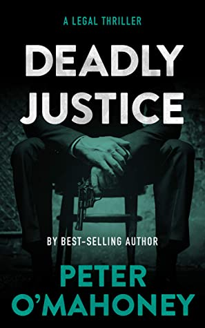 Deadly Justice: A Legal Thriller