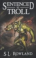 Sentenced to Troll (Sentenced to Troll #1)