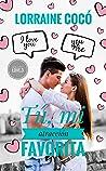 Tú, mi atracción favorita (Serie Sweet Love nº 3)