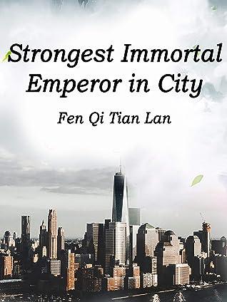 Strongest Immortal Emperor in City: Volume 2