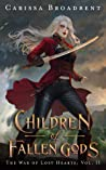 Children of Fallen Gods (The War of Lost Hearts, #2)