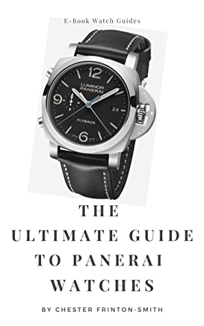 The Ultimate Guide to Panerai Watches: Luxury Watch Guides
