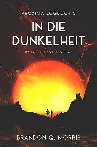 Proxima-Logbuch 2: In die Dunkelheit: Hard Science Fiction