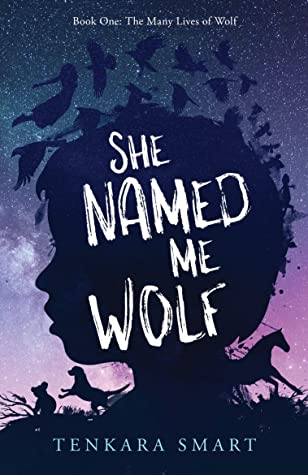 She Named Me Wolf (The Many Lives of Wolf, #1)