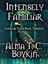 Intensely Familiar: Familiar Tales Book Thirteen