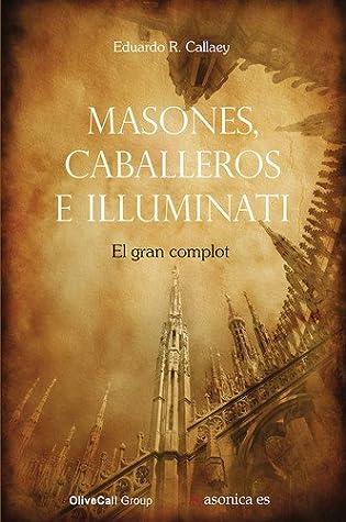 Masones, caballeros e Illuminati: El gran complot (Serie Roja)